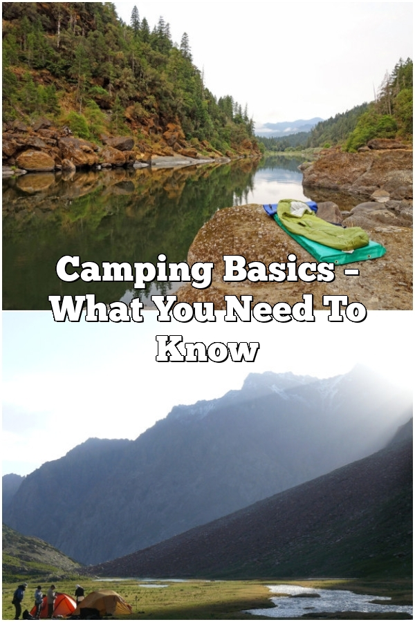 Camping Basics – What You Need To Know