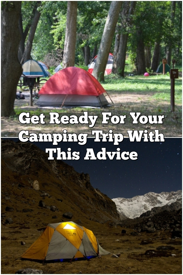 Get Ready For Your Camping Trip With This Advice