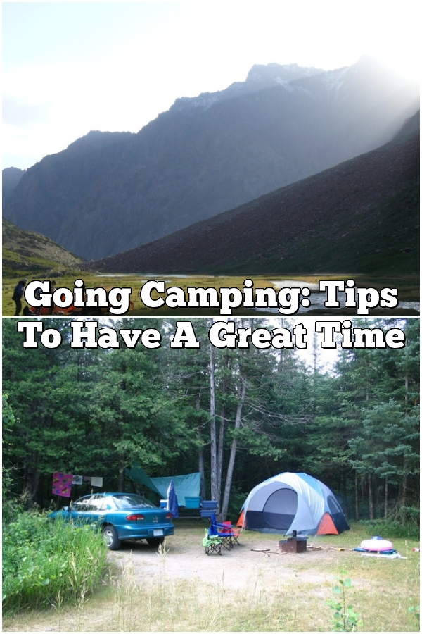 Going Camping: Tips To Have A Great Time