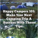 Happy Campers 101: Make Your Next Camping Trip A Success With These Tips