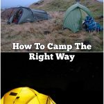 How To Camp The Right Way