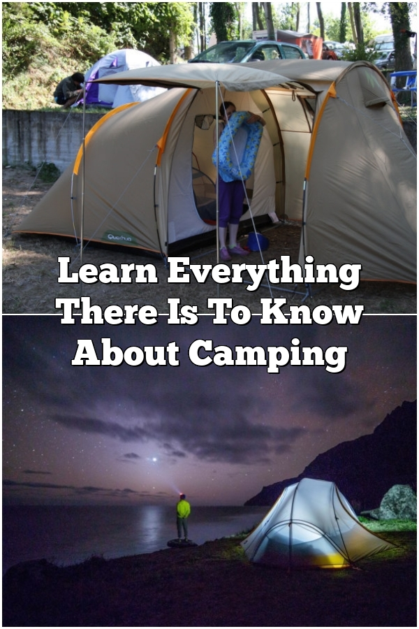 Learn Everything There Is To Know About Camping