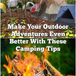 Make Your Outdoor Adventures Even Better With These Camping Tips