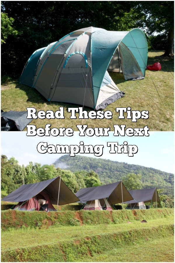Read These Tips Before Your Next Camping Trip
