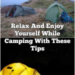 Relax And Enjoy Yourself While Camping With These Tips
