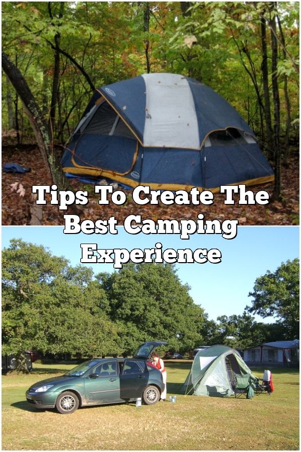 Tips To Create The Best Camping Experience
