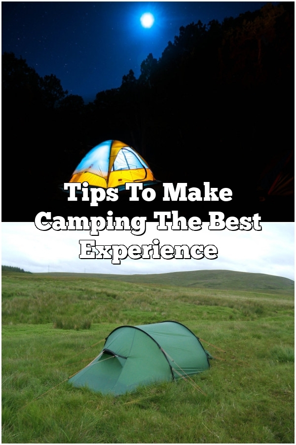 Tips To Make Camping The Best Experience