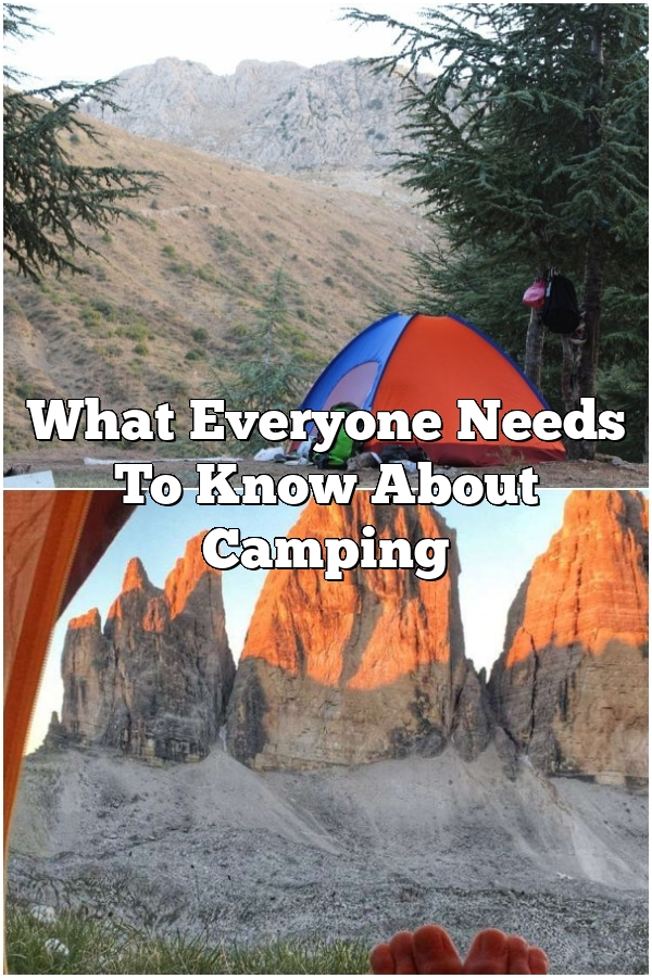 What Everyone Needs To Know About Camping