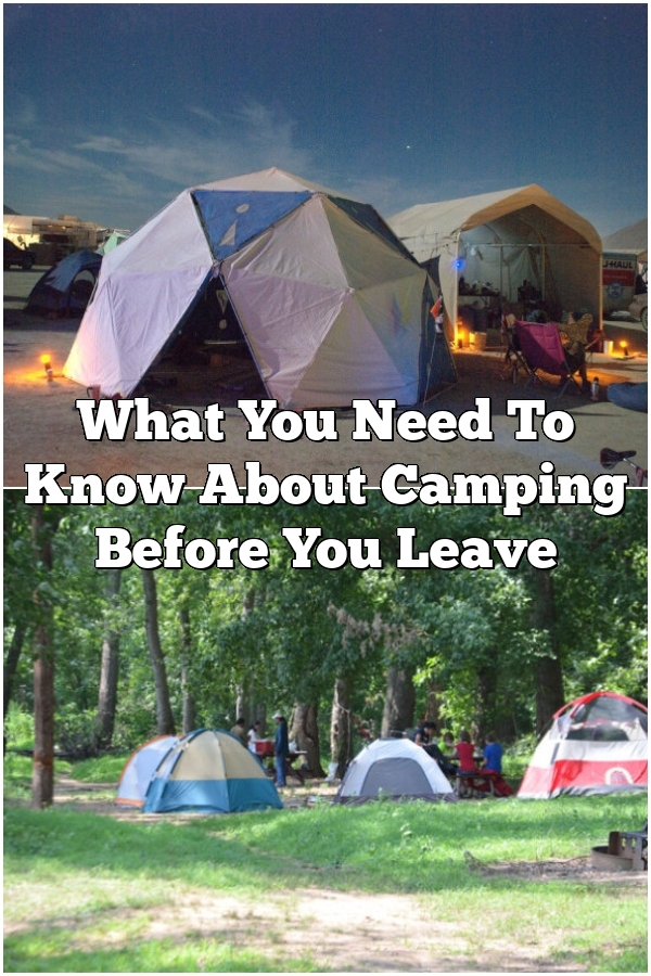 What You Need To Know About Camping Before You Leave