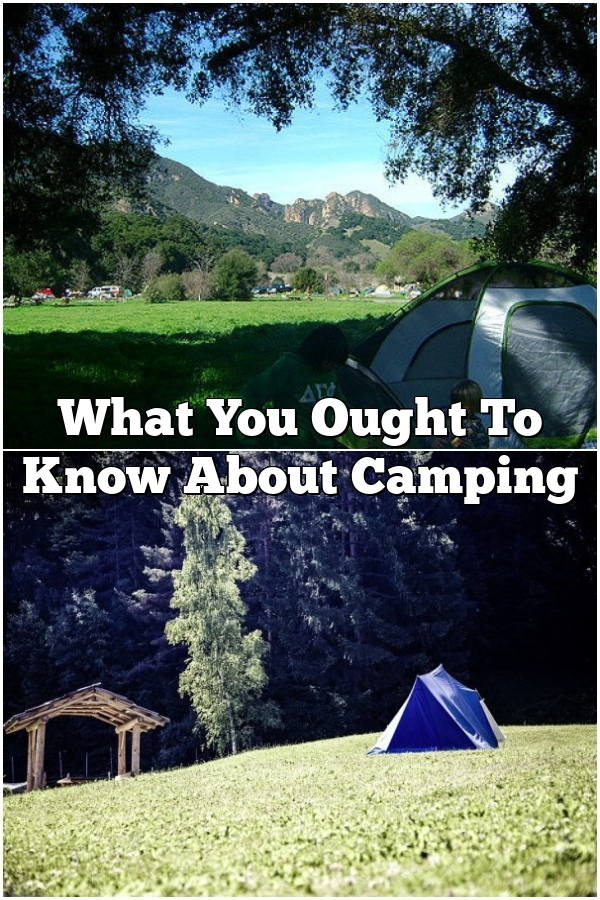 What You Ought To Know About Camping