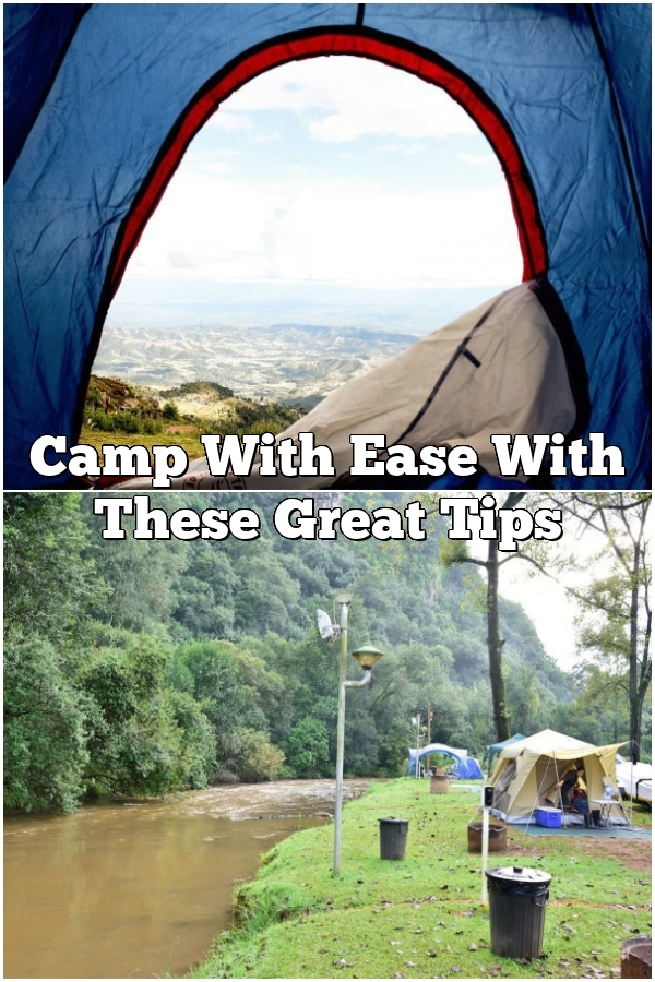 Camp With Ease With These Great Tips