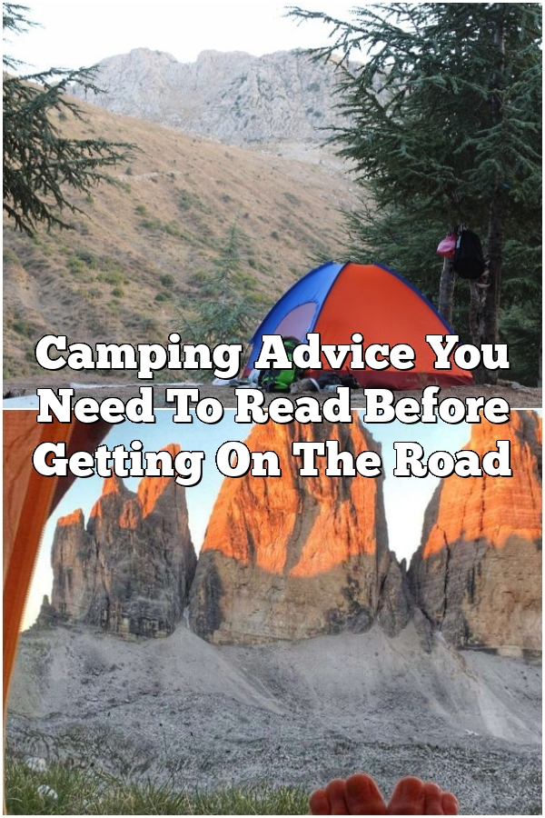 Camping Advice You Need To Read Before Getting On The Road