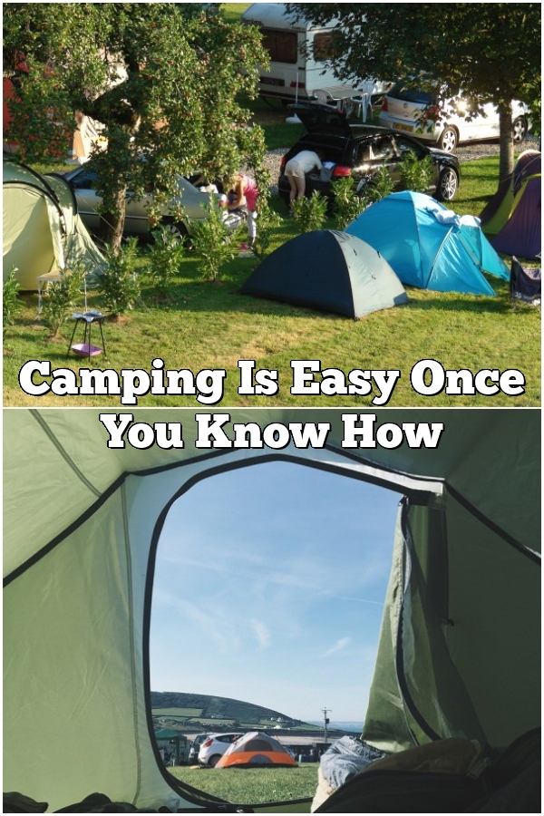 Camping Is Easy Once You Know How