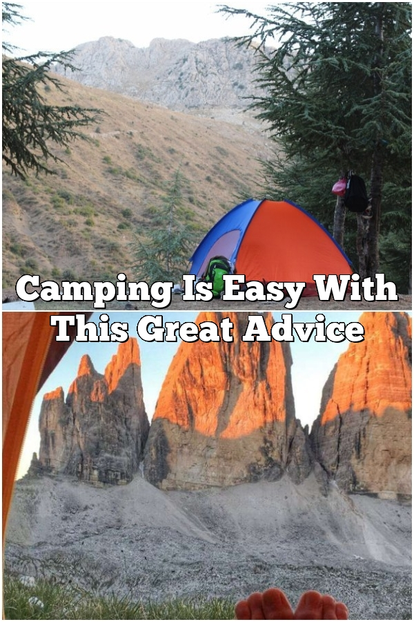 Camping Is Easy With This Great Advice