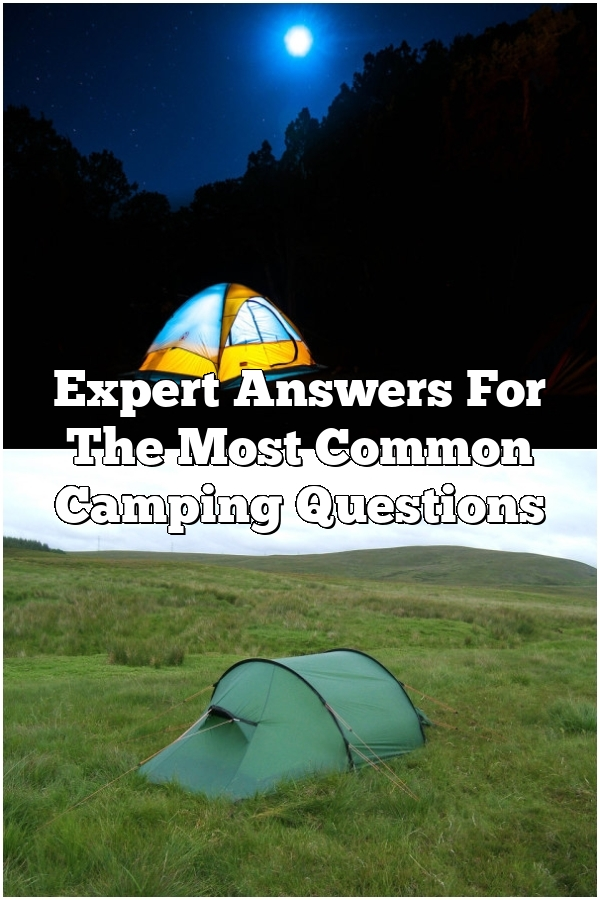 Expert Answers For The Most Common Camping Questions