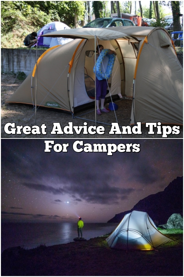 Great Advice And Tips For Campers