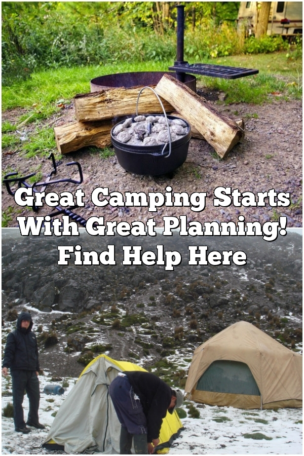 Great Camping Starts With Great Planning! Find Help Here