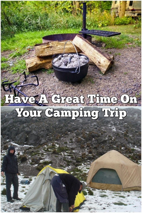 Have A Great Time On Your Camping Trip