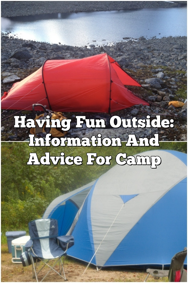 Having Fun Outside: Information And Advice For Camp