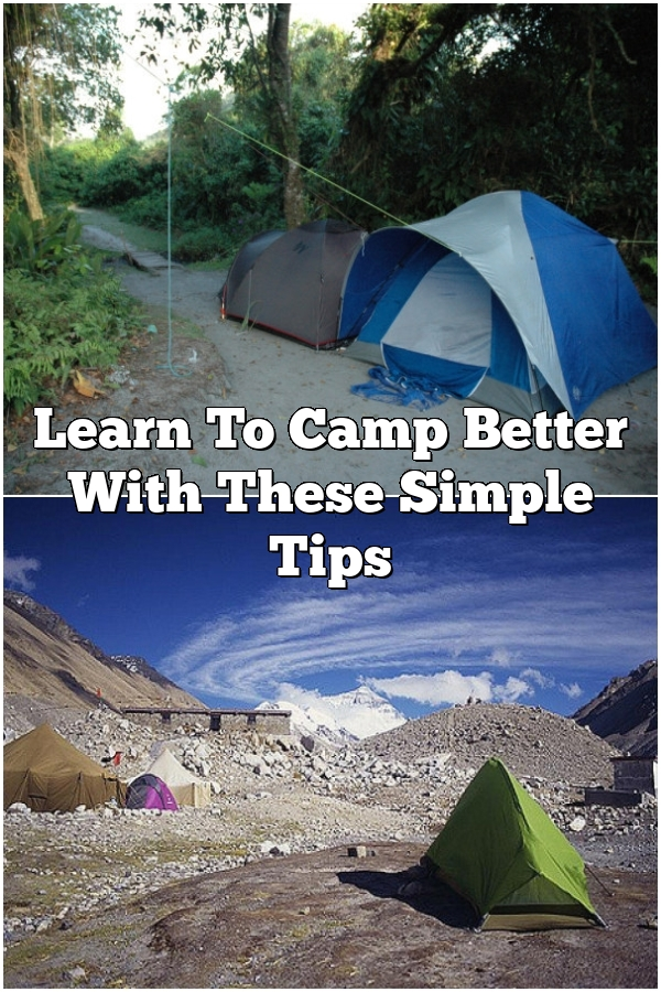 Learn To Camp Better With These Simple Tips