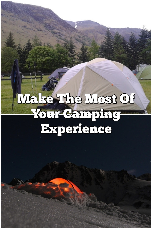 Make The Most Of Your Camping Experience