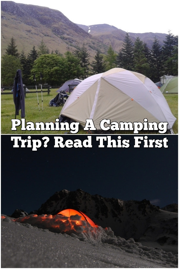 Planning A Camping Trip? Read This First