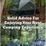 Solid Advice For Enjoying Your Next Camping Experience