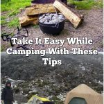 Take It Easy While Camping With These Tips