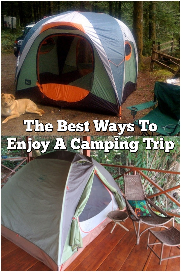 The Best Ways To Enjoy A Camping Trip