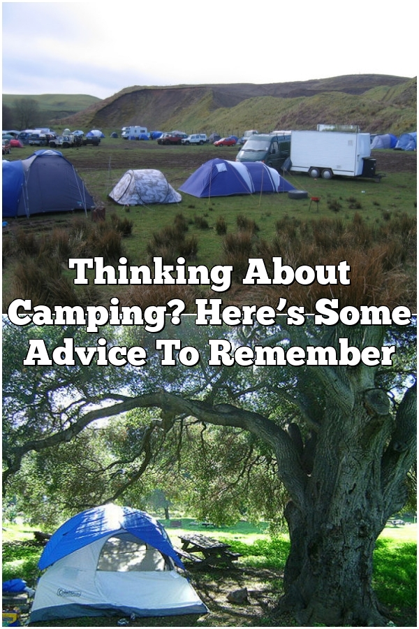 Thinking About Camping? Here's Some Advice To Remember