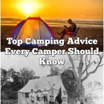 Top Camping Advice Every Camper Should Know