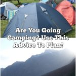 Are You Going Camping? Use This Advice To Plan!