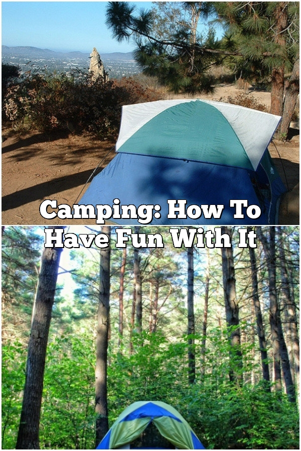 Camping: How To Have Fun With It