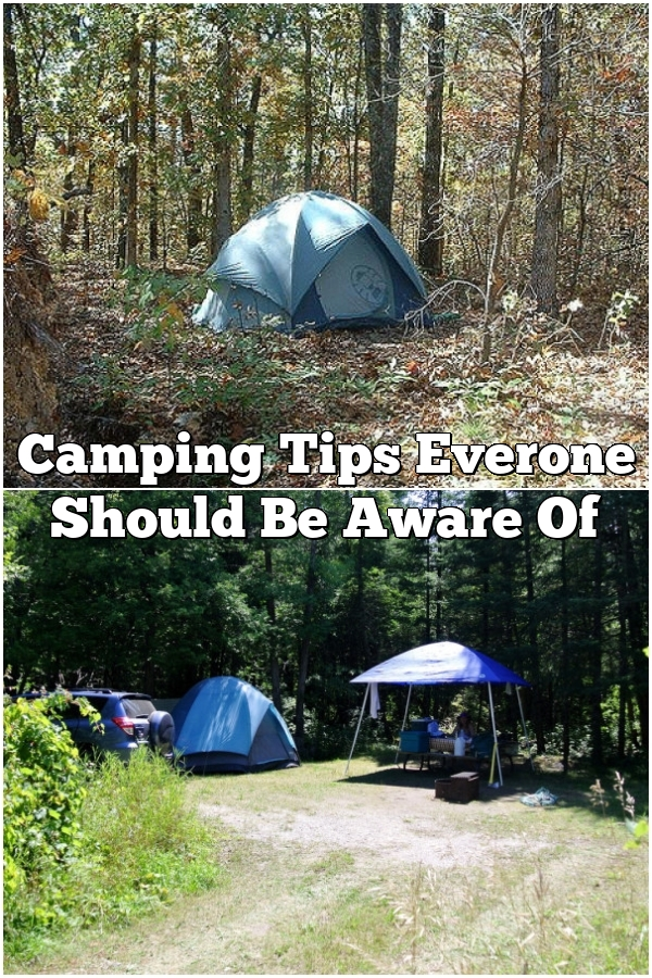Camping Tips Everone Should Be Aware Of
