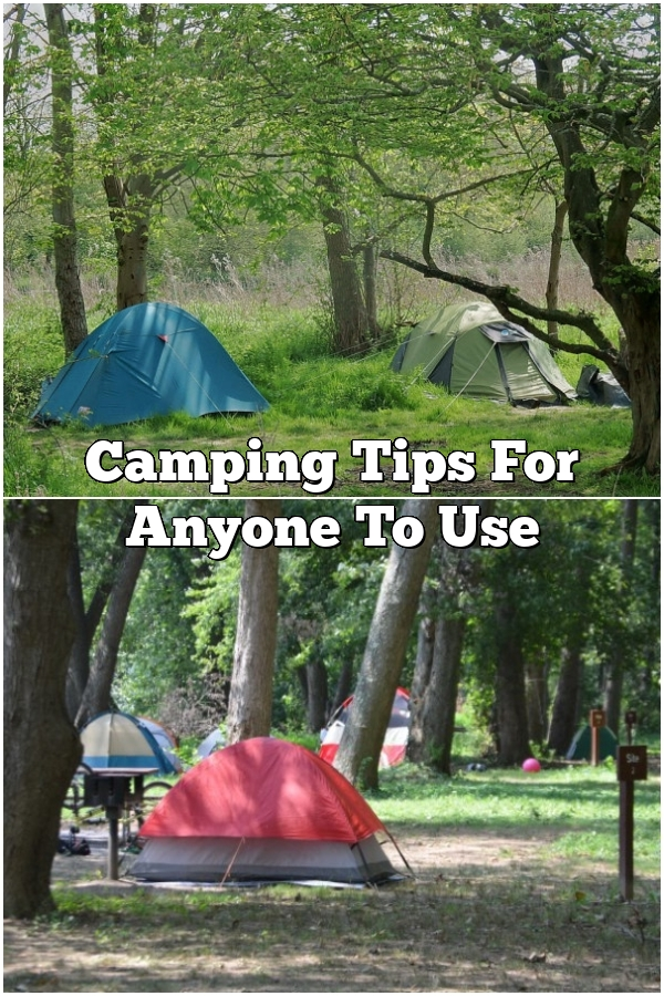Camping Tips For Anyone To Use