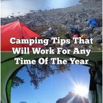 Camping Tips That Will Work For Any Time Of The Year