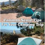 Common Sense Tips For Your Camping Trip