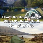 Don't Go Unprepared! What To Bring On A Camping Trip