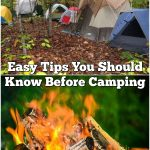 Easy Tips You Should Know Before Camping
