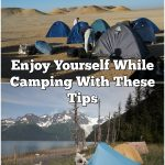 Enjoy Yourself While Camping With These Tips