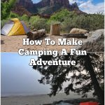 How To Make Camping A Fun Adventure