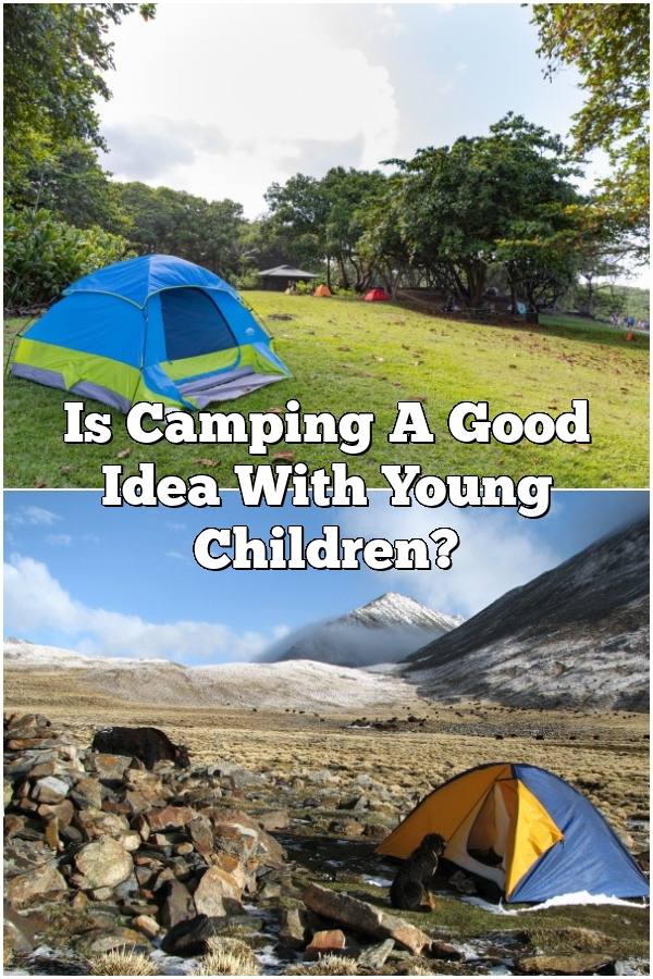 Is Camping A Good Idea With Young Children?