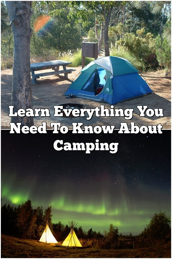 Learn Everything You Need To Know About Camping