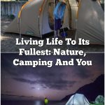 Living Life To Its Fullest: Nature, Camping And You