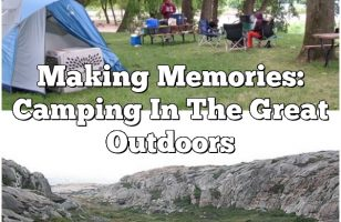 Making Memories: Camping In The Great Outdoors
