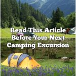 Read This Article Before Your Next Camping Excursion