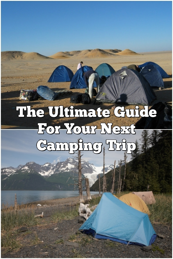 The Ultimate Guide For Your Next Camping Trip