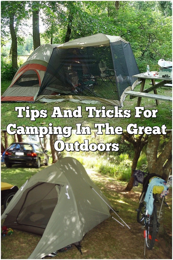 Tips And Tricks For Camping In The Great Outdoors