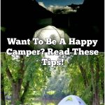 Want To Be A Happy Camper? Read These Tips!