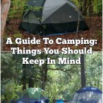 A Guide To Camping: Things You Should Keep In Mind